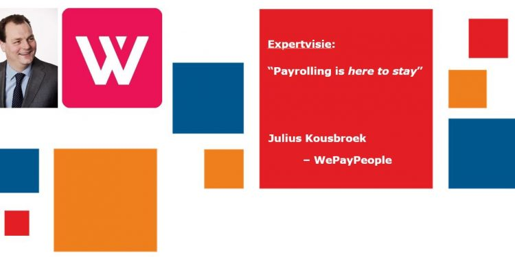 Expertvisie - Payrolling is here to stay - We Pay People -Julius Kousbroek - Header Website - 3